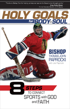 Hockey-playing Catholic Bishop Thomas John Paprocki has a message for teens and young adults: athletics and fitness training are a daily way to connect with God and faith.  A great book for athletes, teenagers. pastoral and youth ministry..
