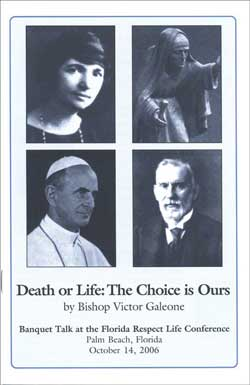 In our age there are two  great cultures at war with each other. St Augustine, in his time, called them the City of God and the City of Man. Pope John Paul II called them the Culture of Life and the Culture of Death. In this booklet, Bishop Galeone illustrates these two by describing some of their most famous citizens. Then he calls us to choose: life or death!