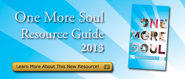 2013 One More Soul Resource Guide