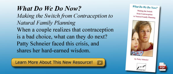 What Do We Do Now? Making the Switch from Contraception to Natural Family Planning