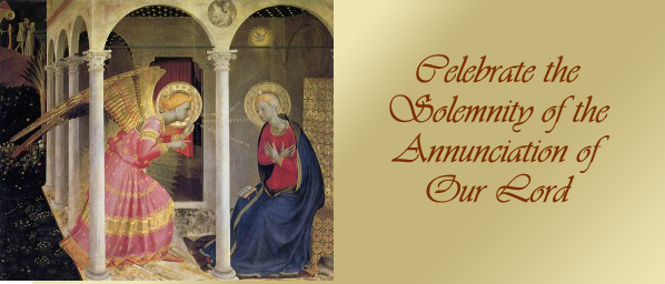 Celebrate the Solemnity of the Annunciation of Our Lord